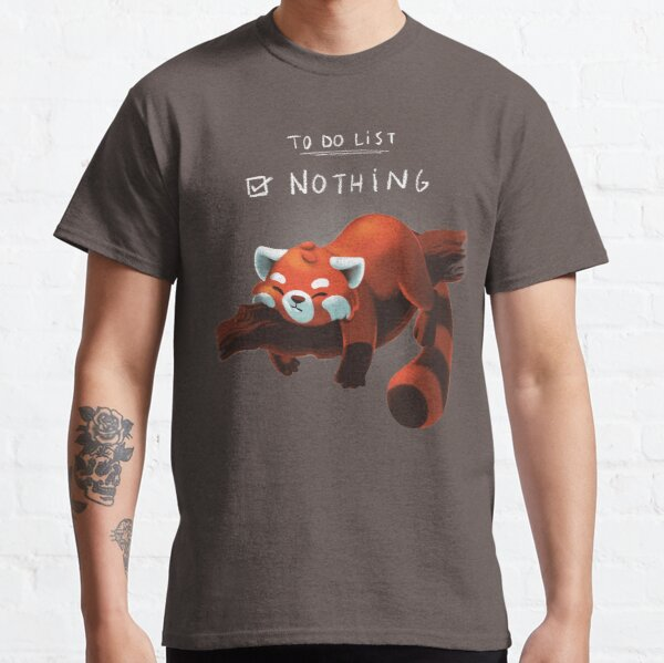 Red Panda Day - to Do List Nothing - Cute Fluffy Animal - Procrastinate T-shirt classique