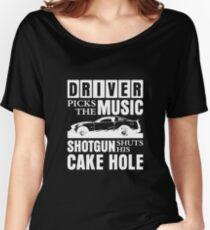 Driver Picks The Music shotgun shuts his cake hole Women's Relaxed Fit T-Shirt