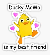 ducky momo is my best friend Sticker