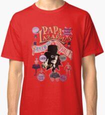 Papa Lazarou's Pandemonium Carnival! Classic T-Shirt