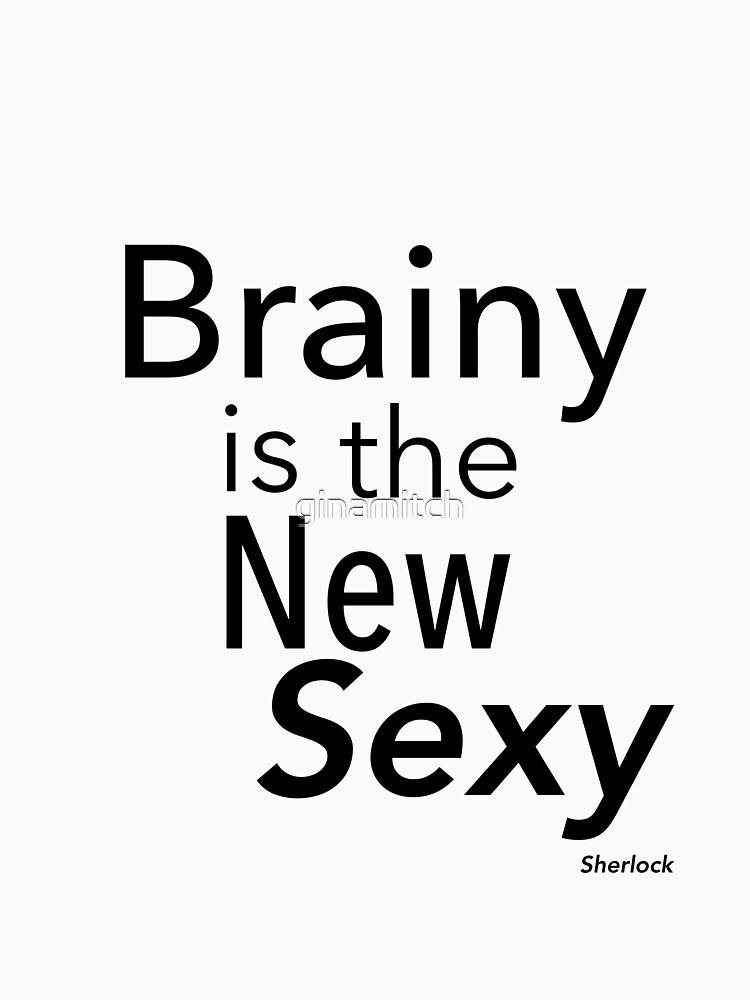Brainy is the new sexy by ginamitch