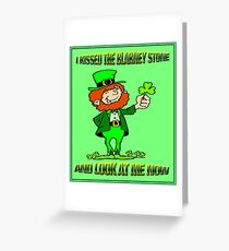 ST. PATRICKS DAY; I Kissed the Blarney Stone Greeting Card