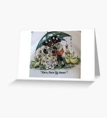 Gollies saying Rain Rain Go Away Greeting Card