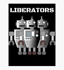Liberators - Robot Uprising Photographic Print