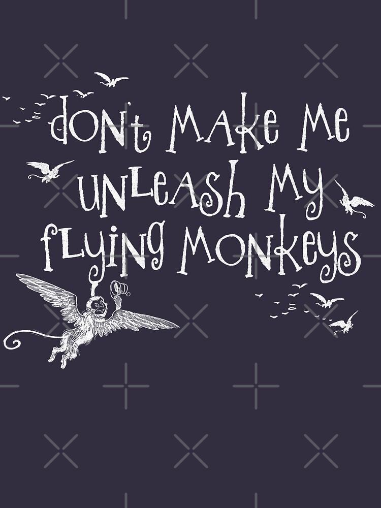 Wizard of Oz Inspired - Don't Make Me Release My Flying Monkeys - Chalkboard Art - Parody | Unisex T-Shirt