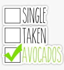 in a relationship with avocados  Sticker