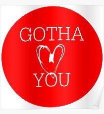 Gotha Love You Poster