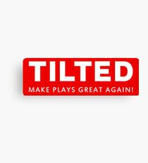 TILTED : MAKE PLAYS GREAT AGAIN Canvas Print