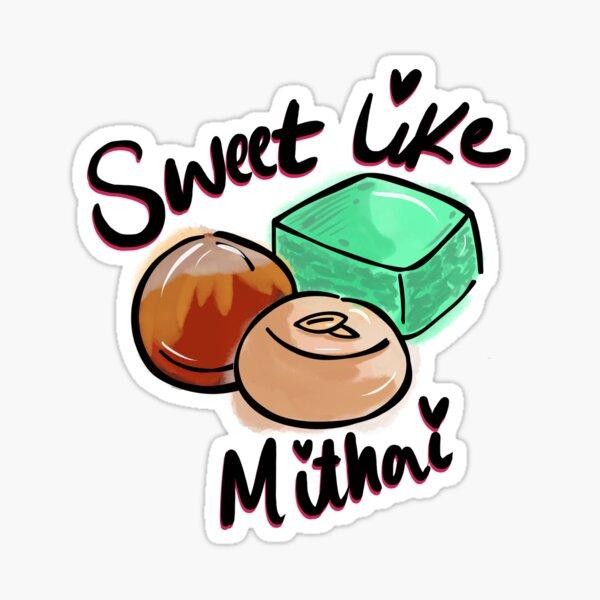SWEET LIKE MITHAI Sticker