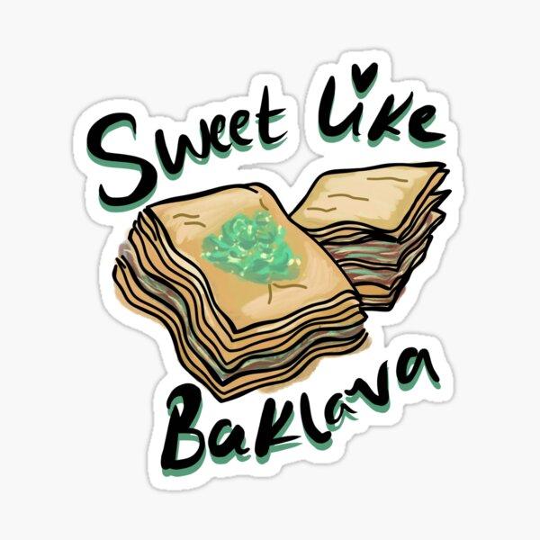 SWEET LIKE BAKLAVA Sticker