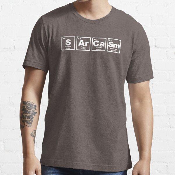 Sarcasm - Periodic Table Essential T-Shirt