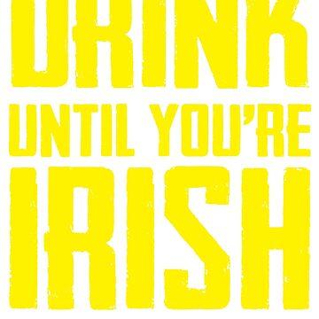 Trink bis du irisch bist. St. Paddys Tag von TheFlying6