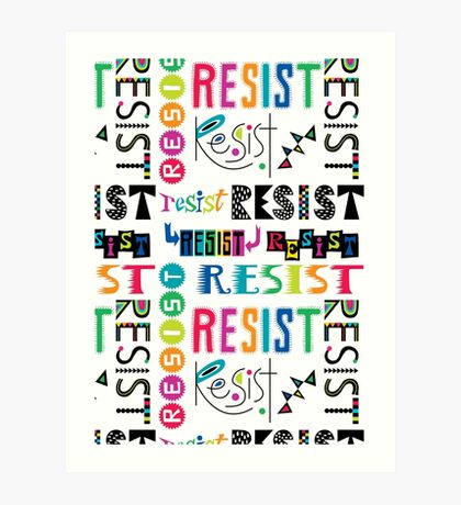 Resist Again Art Print