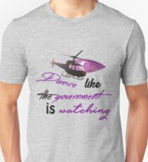 Dance Like the Government is Watching Unisex T-Shirt
