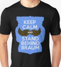 Keep Calm, and Stand Behind Braum - White Letters w/ Shield Unisex T-Shirt