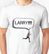 Joe looking for Larry Unisex T-Shirt