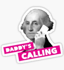 Daddy's calling  Sticker