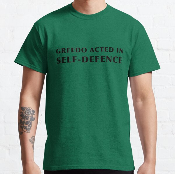 Greedo Acted in Self-Defence Classic T-Shirt
