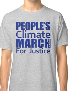 People's Climate Change March for Justice 2017 Classic T-Shirt