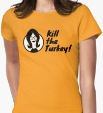 Kill The Turkey! Women's Fitted T-Shirt