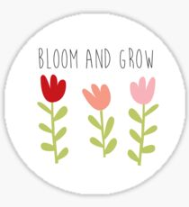 bloom and grow Sticker