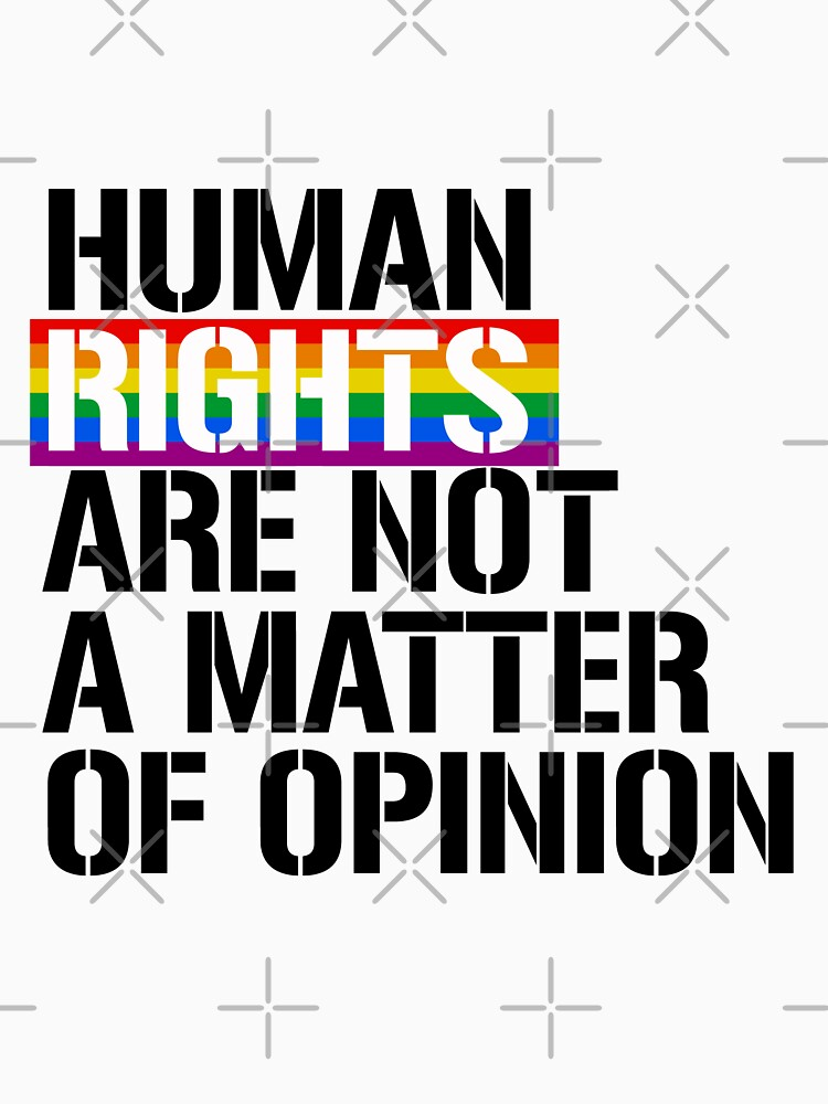 Human Rights are not a matter of opinion by queeradise