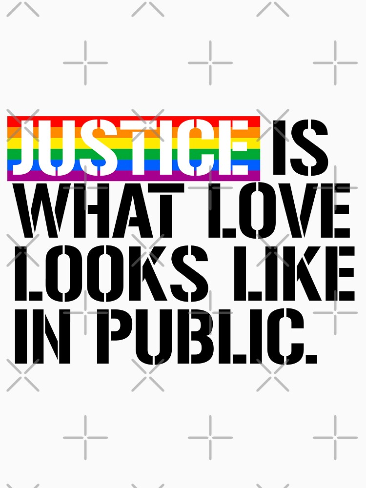 Justice is what love looks like in public by queeradise
