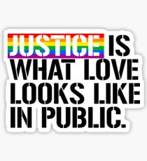Justice is what love looks like in public Glossy Sticker