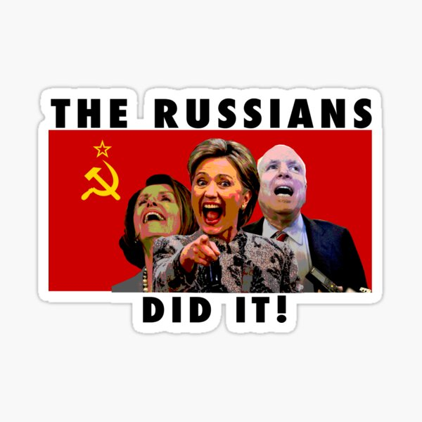 THE RUSSIANS DID IT Sticker