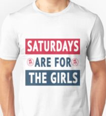 Saturdays Are For The Girls Unisex T-Shirt