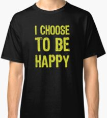T shirt Be Happy Classic T-Shirt
