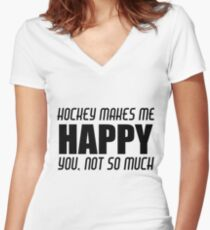 HOCKEY MAKES ME HAPPY Women's Fitted V-Neck T-Shirt