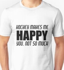 HOCKEY MAKES ME HAPPY T-Shirt