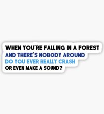 When You're Falling in a Forest Sticker