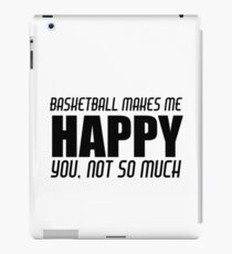 BASKETBALL MAKES ME HAPPY iPad Case/Skin
