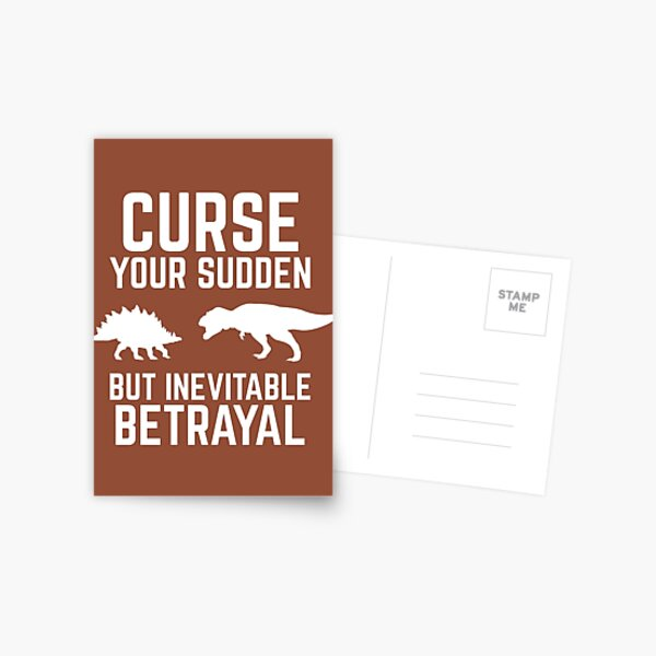 Curse Your Sudden But Inevitable Betrayal! Postcard