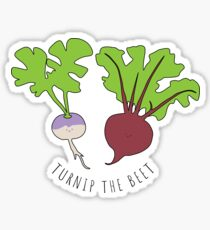 Turnip The Beet! Sticker