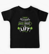 When Nothing Goes Right Go Lift Kids Tee