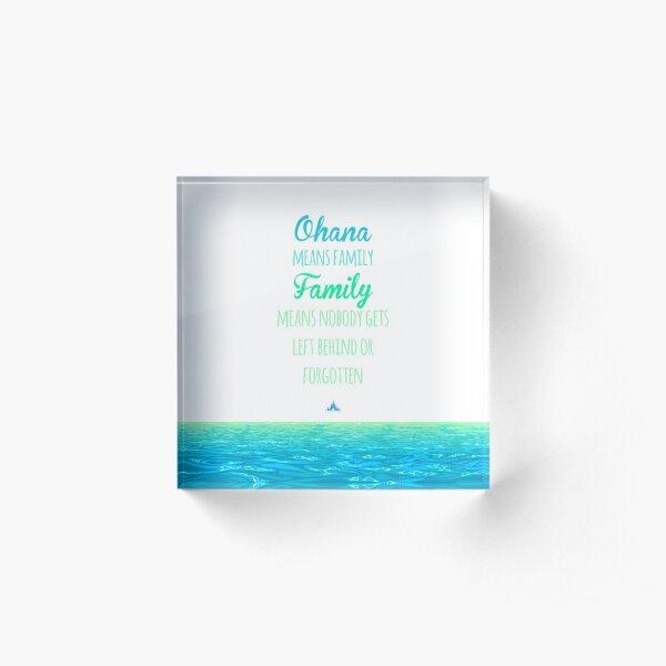 Ohana means Family Acrylic Block