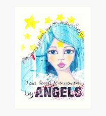 I am loved & surrounded by angels Kunstdruck
