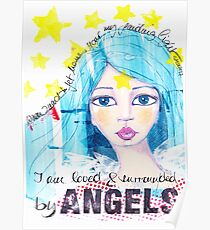 I am loved & surrounded by angels Poster