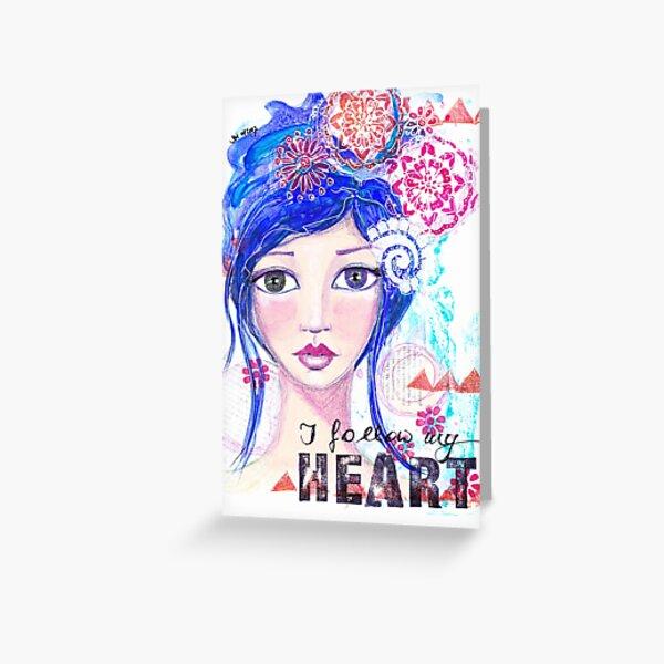 I follow my heart   Ich folge meinem Herzen Grußkarte