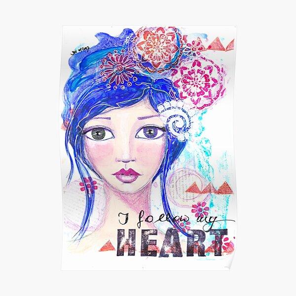I follow my heart | Ich folge meinem Herzen Poster