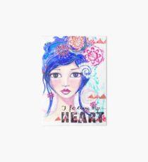 I follow my heart | Ich folge meinem Herzen Galeriedruck