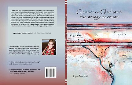 Book- Gleaner or Gladiator: the struggle to create by Lyne Marshall