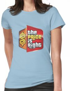 The Price is Right Womens Fitted T-Shirt