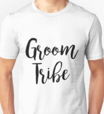 Groom Tribe | Wedding Unisex T-Shirt