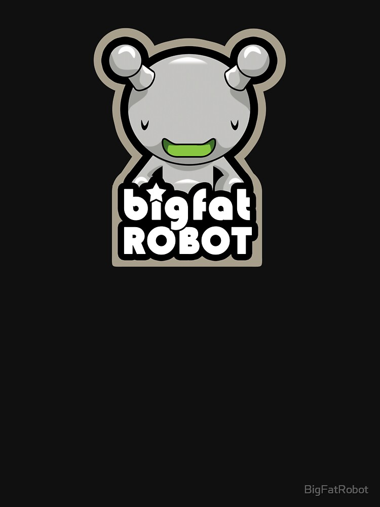 Big Fat Robot with text by BigFatRobot