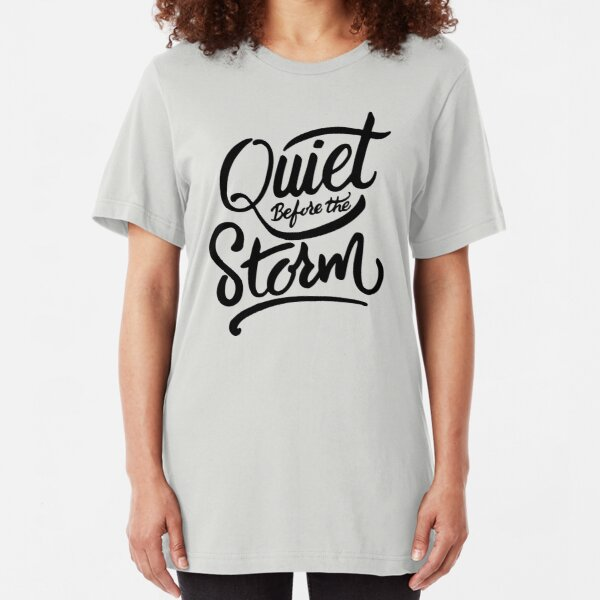 Quiet before the storm Slim Fit T-Shirt