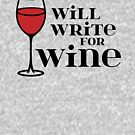 Will Write for Wine - Wine Lover - 2 - Black by yayandrea